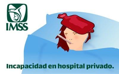 ¿Qué pasa con el pago de incapacidad IMSS si el empleado se atiende en un hospital privado?